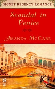 Scandal in Venice - Signet Regency Romance (InterMix) ebook by Amanda McCabe
