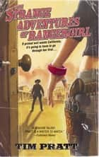 The Strange Adventures of Rangergirl ebook by Tim Pratt