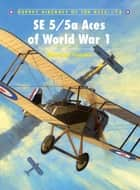 SE 5/5a Aces of World War I ebook by Norman Franks,Harry Dempsey