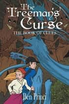 The Treeman'S Curse - The Book of Clues ebook by Ben Princi