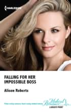 Falling for Her Impossible Boss ebook by Alison Roberts