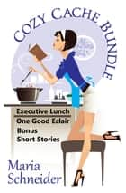 Cozy Cache Bundle ebook by Maria Schneider