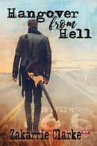 Hangover from Hell ebook by Zakarrie Clark
