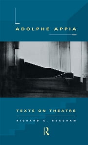 Adolphe Appia - Texts on Theatre ebook by Richard C. Beacham