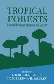 Tropical Forests: Botanical Dynamics, Speciation & Diversity ebook by Unknown, Author