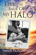 Like the Back of My Halo ebook by Heidi Hutchinson