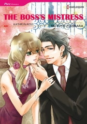 The Boss's Mistress (Harlequin Comics) - Harlequin Comics ebook by Kathryn Ross,Motoyo Fujiwara