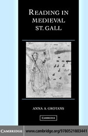 Reading in Medieval St. Gall ebook by Grotans, Anna A.