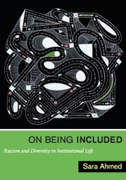 On Being Included - Racism and Diversity in Institutional Life ebook by Sara Ahmed