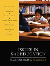 Issues in K-12 Education - Selections From CQ Researcher ebook by CQ Researcher