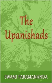 The Upanishads ebook by Swami Paramananda