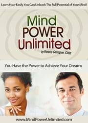 Mind Power Unlimited ebook by Victoria Gallagher