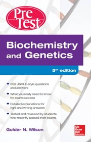 Biochemistry and Genetics Pretest Self-Assessment and Review 5/E ebook by Golder Wilson