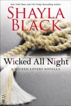 Wicked All Night - A Wicked Lovers novella ebook by
