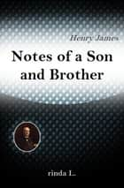 Notes of a Son and Brother ebook by Henry James