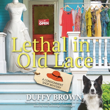 Lethal in Old Lace - A Consignment Shop Mystery audiobook by Duffy Brown
