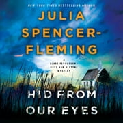 Hid from Our Eyes - A Clare Fergusson/Russ Van Alstyne Mystery sesli kitap by Julia Spencer-Fleming