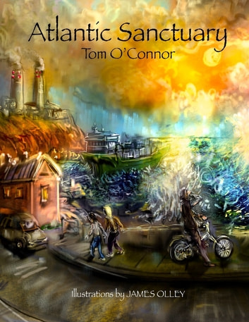 Atlantic Sanctuary ebook by Tom O'Connor,James Olley