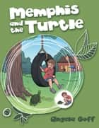 Memphis and the Turtle ebook by Angela Goff