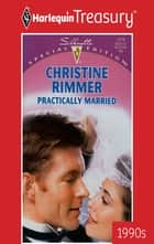 Practically Married ebook by Christine Rimmer