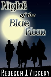 Night of the Blue Moon ebook by Rebecca J Vickery