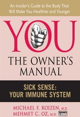 Sick Sense - Your Immune System ebook by Michael F. Roizen,Mehmet C. Oz, M.D.
