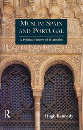 Muslim Spain and Portugal - A Political History of al-Andalus ebook by Hugh Kennedy