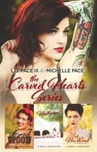 Carved Hearts Series Bundle Books 1-3 ebook by L.G. Pace III, Michelle Pace