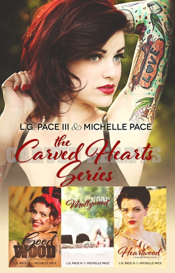 Carved Hearts Series Bundle Books 1-3 ebook by L.G. Pace III,Michelle Pace