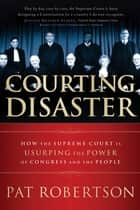 Courting Disaster ebook by Pat Robertson
