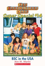 The Baby-Sitters Club Super Special #14: Baby-Sitters Club in the U.S.A. ebook by Ann M. Martin