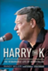 Harry the K - The Remarkable Life of Harry Kalas ebook by Randy Miller