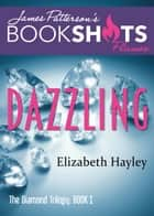 Dazzling ebook by Elizabeth Hayley,James Patterson
