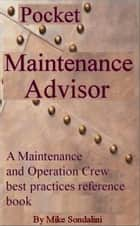 The Pocket Maintenance Advisor ebook by Mike Sondalini
