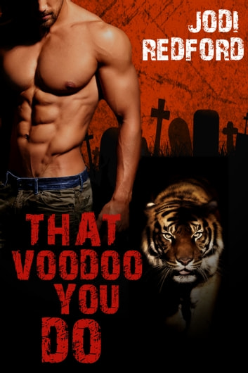 That Voodoo You Do - That Old Black Magic, Book 1 ebook by Jodi Redford