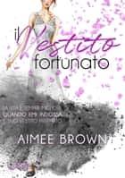 Il vestito fortunato eBook by Aimee Brown