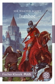 Ivanhoe - Roman ebook by Walter Sir Scott, Leonhard Tafel