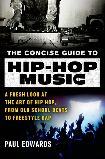 The concise guide to hip hop music ebook by paul edwards the concise guide to hip hop music a fresh look at the art of fandeluxe