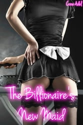 The Billionaire's New Maid ebook by Cora Adel