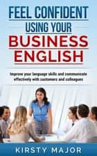 Feel confident using your business English ebook by Kirsty Major