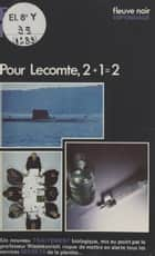 Pour Lecomte, 2 + 1 = 2 eBook by F.-H. Ribes