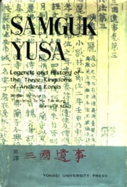 Samguk Yusa - Legends and History of the Three Kingdoms of Ancient Korea ebook by Ilyon