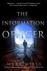 The Information Officer - A Novel ebook by Mark Mills