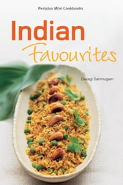 Indian Favourites: Periplus Mini Cookbooks ebook by Devagi Sanmugam