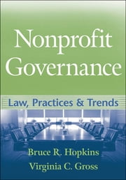 Nonprofit Governance - Law, Practices, and Trends ebook by Bruce R. Hopkins,Virginia C. Gross