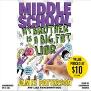 Middle School: My Brother Is a Big, Fat Liar audiobook by James Patterson, Lisa Papademetriou