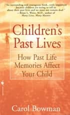 Children's Past Lives ebook by Carol Bowman