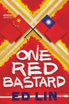 One Red Bastard ebook by Ed Lin