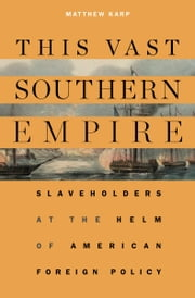 This Vast Southern Empire ebook by Matthew Karp