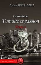 Tumulte et Passion ebook by Sylvie Roca-Geris